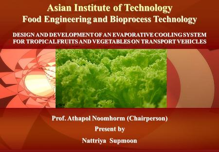 DESIGN AND DEVELOPMENT OF AN EVAPORATIVE COOLING SYSTEM FOR TROPICAL FRUITS AND VEGETABLES ON TRANSPORT VEHICLES Food Engineering and Bioprocess Technology.