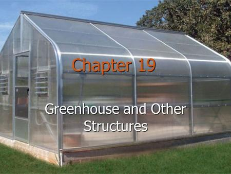 Greenhouse and Other Structures