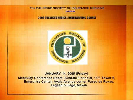 JANUARY 14, 2005 (Friday) Macaulay Conference Room, SunLife Financial, 11/f, Tower 2, Enterprise Center, Ayala Avenue corner Paseo de Roxas, Legaspi Village,
