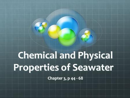 Chemical and Physical Properties of Seawater