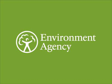 We are the Environment Agency. It's our job to look after your environment and make it a better place – for you, and for future generations. The Environment.