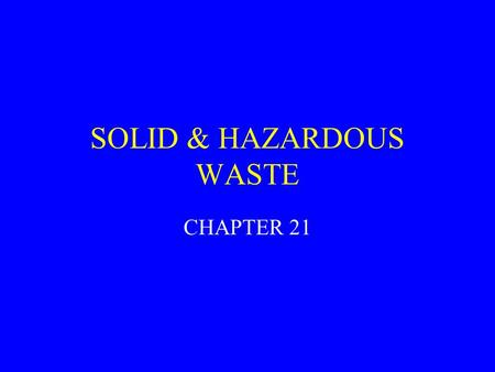 SOLID & HAZARDOUS WASTE