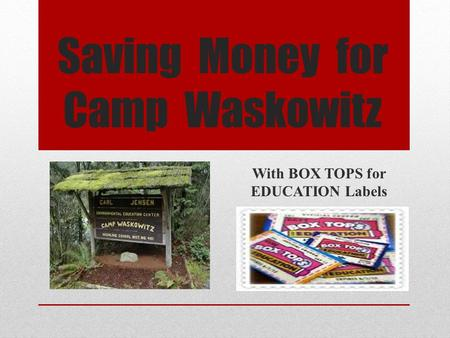 Saving Money for Camp Waskowitz With BOX TOPS for EDUCATION Labels.