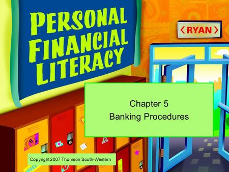 Copyright 2007 Thomson South-Western Chapter 5 Banking Procedures.