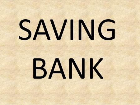 SAVING BANK.