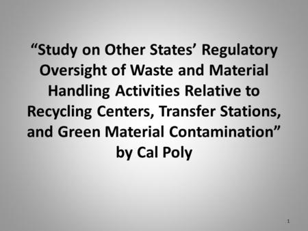 """Study on Other States' Regulatory Oversight of Waste and Material Handling Activities Relative to Recycling Centers, Transfer Stations, and Green Material."