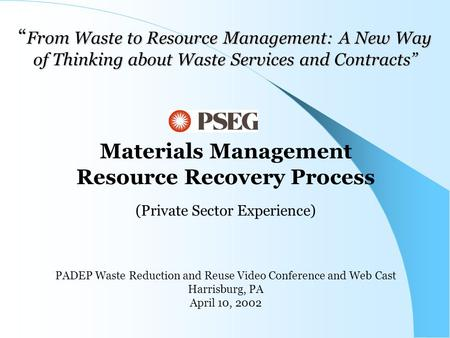 """ From Waste to Resource Management: A New Way of Thinking about Waste Services and Contracts"" Materials Management Resource Recovery Process (Private."