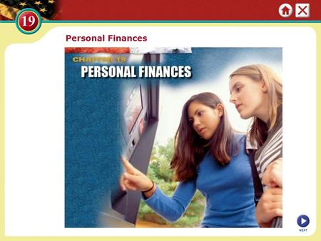 Personal Finances NEXT. Section 1: Money and Credit In addition to using dollar bills and coins, individuals and businesses use checks, debit cards, and.