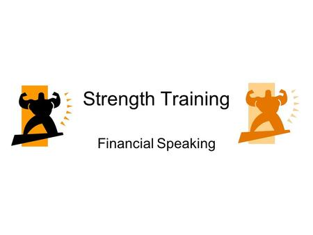 Strength Training Financial Speaking. Recap our 4 Fundamentals of Finance Net worth = Assets – Liabilities Assets -either are money or things you own.