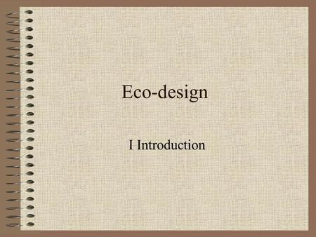 Eco-design I Introduction. Kristjan Piirimäe PhD environmental engineering 5116916