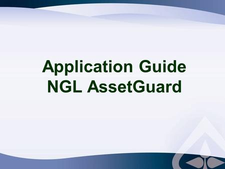 Application Guide NGL AssetGuard