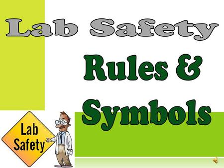 Lab Safety Rules & Symbols.