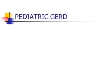 PEDIATRIC GERD.