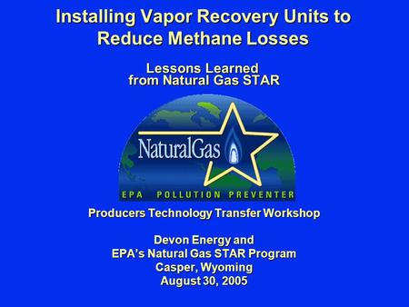 Installing Vapor Recovery Units to Reduce Methane Losses