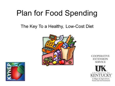 Plan for Food Spending The Key To a Healthy, Low-Cost Diet.