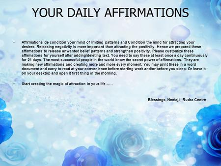 YOUR DAILY AFFIRMATIONS Affirmations de condition your mind of limiting patterns and Condition the mind for attracting your desires. Releasing negativity.