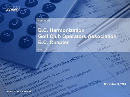 INDIRECT TAX KPMG LLP B.C. Harmonization Golf Club Operators Association B.C. Chapter November 11, 2009.