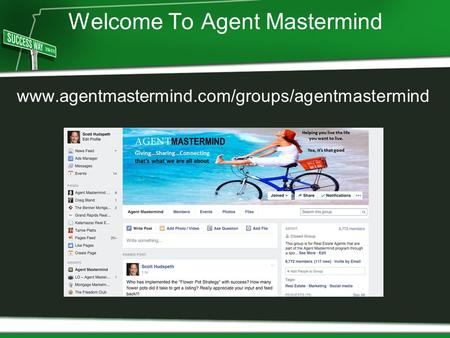 Welcome To Agent Mastermind www.agentmastermind.com/groups/agentmastermind.
