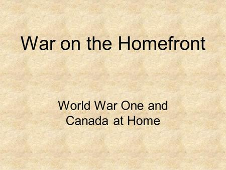World War One and Canada at Home