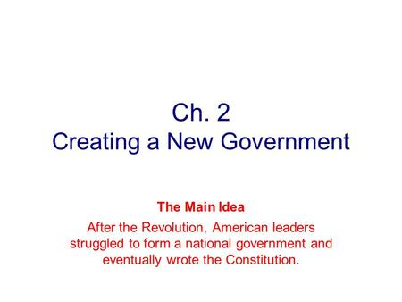 Ch. 2 Creating a New Government