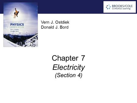 Vern J. Ostdiek Donald J. Bord Chapter 7 Electricity (Section 4)
