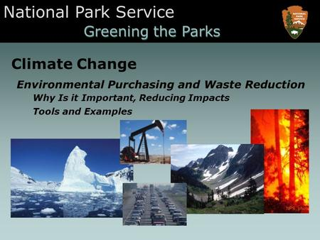 National Park Service Greening the Parks Climate Change NPS, photo Environmental Purchasing and Waste Reduction Why Is it Important, Reducing Impacts Tools.