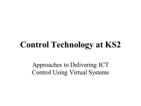 Control Technology at KS2