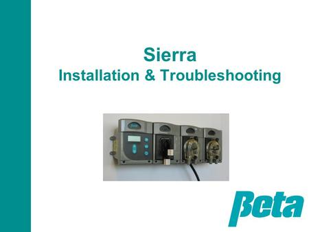Sierra Installation & Troubleshooting. Presentation Objectives This presentation is intended for both experienced field personnel familiar with warewashing.