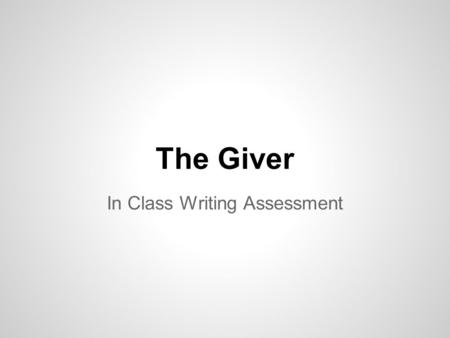 using an ivf graphic organizer ppt  the giver in class writing assessment 1 through the various prompts and choose