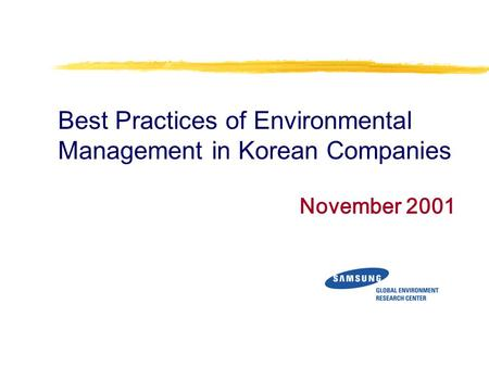 <strong>Best</strong> Practices of Environmental Management in Korean Companies November 2001.