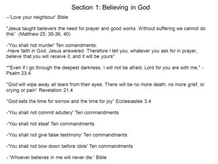 Section 1: Believing in God --'Love your neighbour' Bible Jesus taught believers the need for prayer and good works. Without suffering we cannot do this""