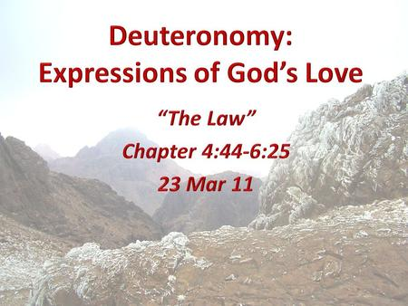 Deuteronomy WeekDateTopic 109 Mar 11Chapter 1:1-2:23 – Introduction and Moses' Address 216 Mar 11Chapter 2:24-4:43 - Conquest, Transition, Covenant 323.