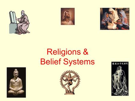 Religions & Belief Systems. Animism First developed in Africa  similar to Shintoism in Japan Polytheistic belief system  Major Belief- the belief that.