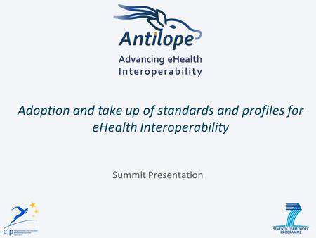 Adoption and take up of standards and profiles for eHealth Interoperability Summit Presentation.