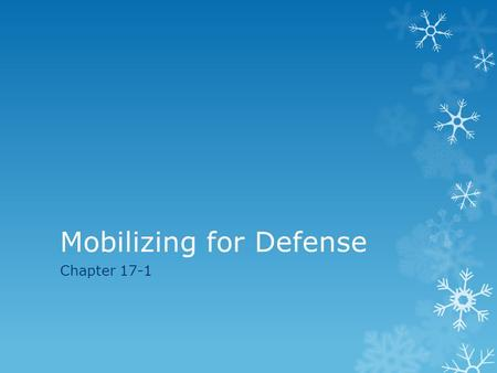 Mobilizing for Defense Chapter 17-1. Americans Join the War Effort  The Japanese expectation after the attack on Pearl Harbor was at once the Americans.