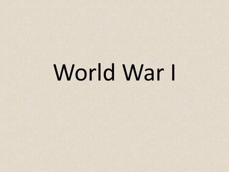 World War I Essential Questions How does MANIA Explain the Causes for World War One?