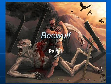 Beowulf Part I.
