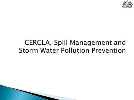 CERCLA, Spill Management and Storm Water Pollution Prevention.