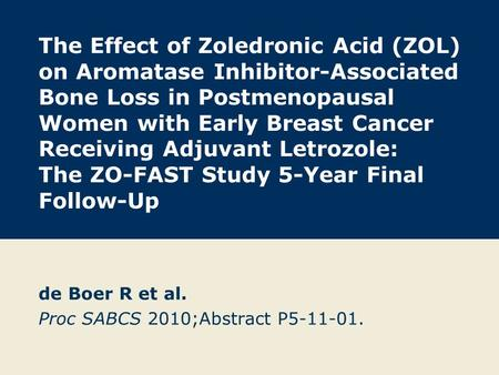 The Effect of Zoledronic Acid (ZOL) on Aromatase Inhibitor-Associated Bone Loss in Postmenopausal Women with Early Breast Cancer Receiving Adjuvant Letrozole: