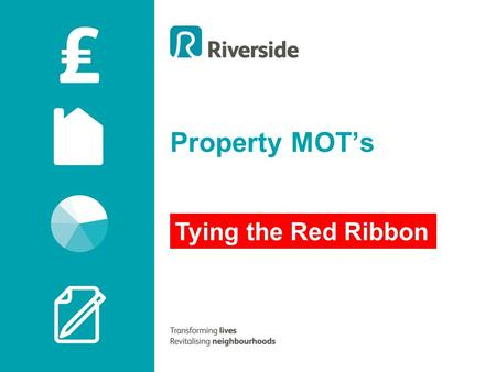 Property MOT's Tying the Red Ribbon. Calls to the CSC each Year How many for Repairs? How many Repairs do we do each year? How many are emergencies? How.