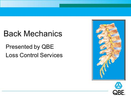 Back Mechanics Presented by QBE Loss Control Services.