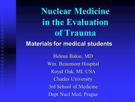 Nuclear Medicine in the Evaluation of Trauma