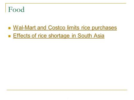 8-1 Food Wal-Mart and Costco limits rice purchases Effects of rice shortage in South Asia.