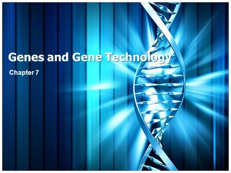 Genes and Gene Technology