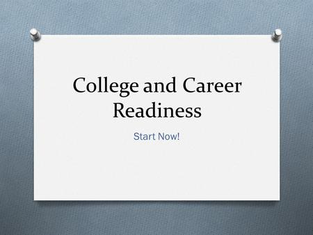 College and Career Readiness Start Now!. Five Pillars.