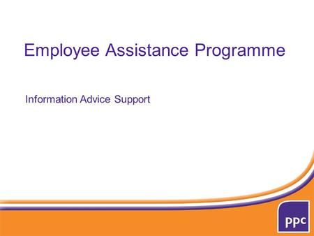 Employee Assistance Programme Information Advice Support.