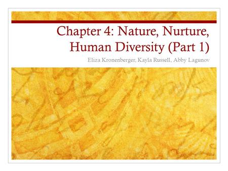 chapter 4 nature nurture and human Chapter 4 nature, nurture, and human diversity first of all, from all the chapters that we have been through, i think that this one was the most important.
