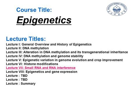 Epigenetics Course Title: Lecture Titles: