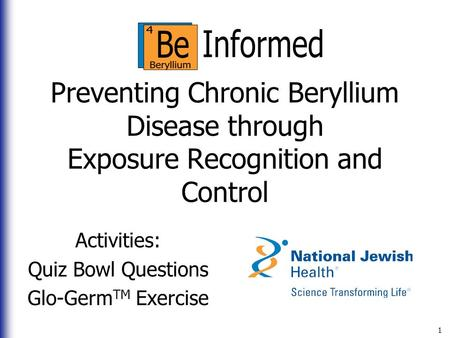 Preventing Chronic Beryllium Disease through Exposure Recognition and Control Activities: Quiz Bowl Questions Glo-Germ TM Exercise 1.