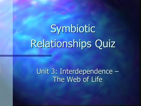 Symbiotic Relationships Quiz